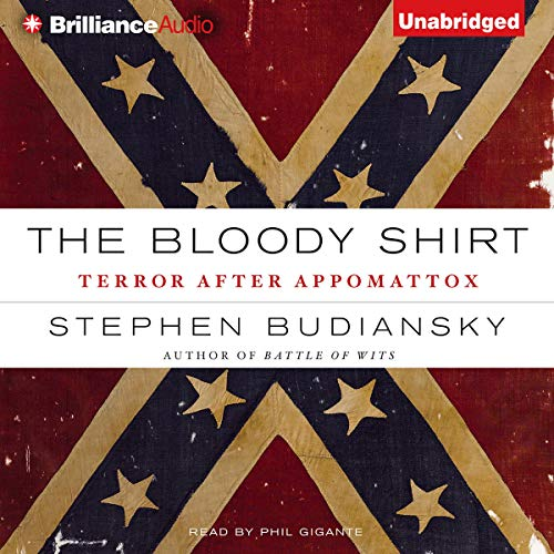 The Bloody Shirt Audiobook By Stephen Budiansky cover art