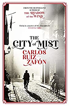 The City of Mist: The last book by the bestselling author of The Shadow of the Wind (English Edition) par [Carlos Ruiz Zafon]
