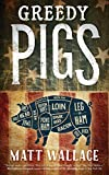 Image of GREEDY PIGS (A Sin du Jour Affair)