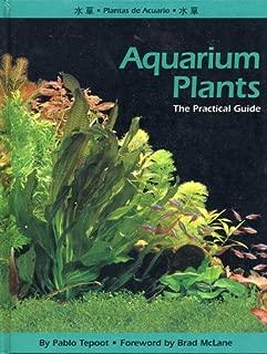 Aquarium Plants: The Practical Guide