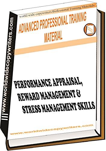 PERFORMANCE APPRAISAL, REWARD MANAGEMENT & STRESS MANAGEMENT SKILLS (English Edition)