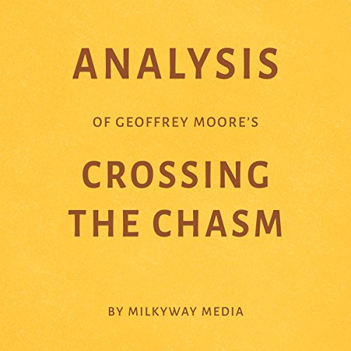 Analysis of Geoffrey Moore's Crossing the Chasm Titelbild
