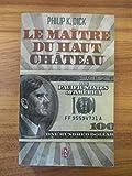Le maître du haut château / Philip K. Dick / Réf54412 - J'ai Lu - 01/01/2013