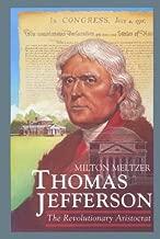Thomas Jefferson: The Revolutionary Aristocrat (Milton Meltzer Biographies)