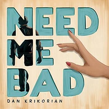 Need Me Bad