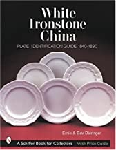 White Ironstone China: Plate Identification Guide 1840-1890 (Schiffer Book for Collectors)