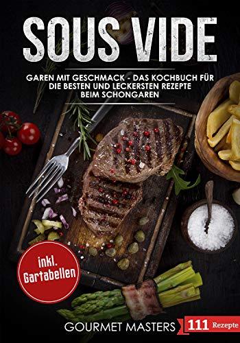 Sous Vide: Garen mit Geschmack - Das Kochbuch für die besten und leckersten Rezepte beim Schongaren inkl. Gartabellen, Weihnachtliche Rezepte