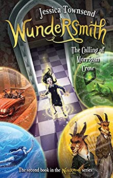 Wundersmith: The Calling of Morrigan Crow: Nevermoor 2 by [Jessica Townsend]