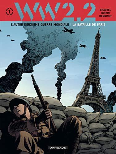 WW 2.2. - tome 1 - La bataille de Paris (1/7)