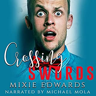 Crossing Swords                   By:                                                                                                                                 Mixie Edwards                               Narrated by:                                                                                                                                 Michael Mola                      Length: 7 hrs and 19 mins     5 ratings     Overall 4.2