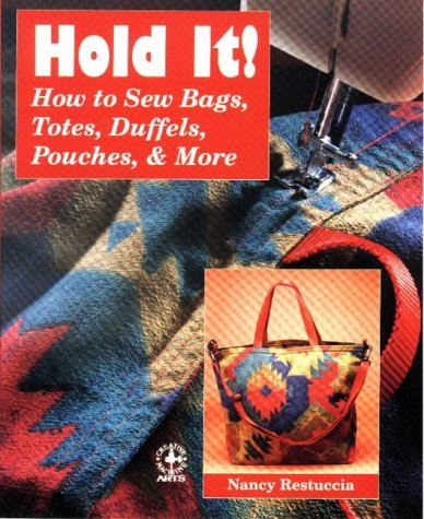 Hold It!: How to Sew Bags, Totes, Duffels, Pouches, and More