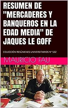 """RESUMEN DE """"MERCADERES Y BANQUEROS EN LA EDAD MEDIA"""" DE"""