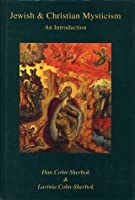 Jewish & Christian Mysticism: An Introduction 0826406955 Book Cover