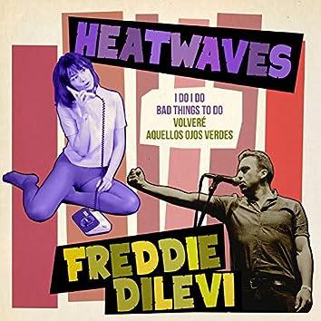 Heatwaves / Freddie Dilevi
