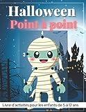 Halloween Point à point Livre d'activités pour les enfants de 5 à 12 ans: Jeu d'activités Halloween point à point pour les enfants de 5 à 12 ans - Cadeau de Halloween