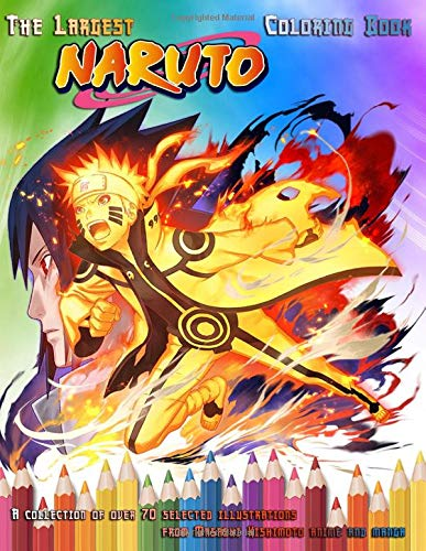 The Largest NARUTO Coloring Book: A collection of over 70 selected illustrations from Masashi Kishimoto anime and manga