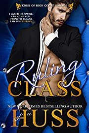 Ruling Class: A Dark Bully Romance (Kings of High Court College Book 2)