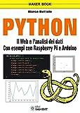 Python. Il web e l'analisi dei dati. Con esempi con Raspberry Pi e Arduino