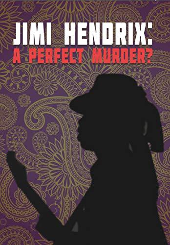 Jimi Hendrix: A Perfect Murder?