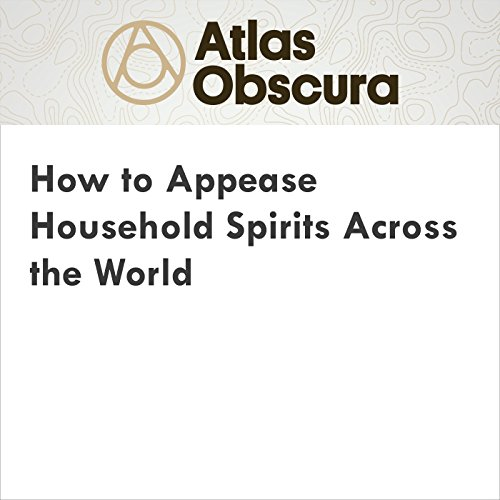 How to Appease Household Spirits Across the World audiobook cover art