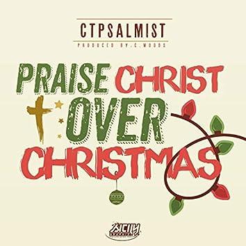 Praise Christ Over Christmas (Chauncey B)