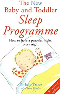 The New Baby & Toddler Sleep Programme: How to Get Your Child to Sleep Through the Night, Every Night (Positive parenting)