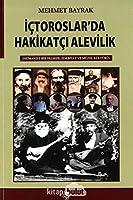 Ictoroslar'da Hakikatci Alevilik - Hümanist Bir Felsefe, Edebiyat ve Müzik Kültürü