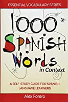 1000 Spanish Words in Context: A Self-Study Guide for Spanish Language Learners (Essential Vocabulary)