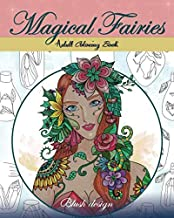 Magical Fairies: Adult Coloring Book (Creative Magical Drawings for Grownups & Teens Relaxation)
