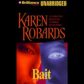 Bait                   By:                                                                                                                                 Karen Robards                               Narrated by:                                                                                                                                 Joyce Bean                      Length: 13 hrs and 15 mins     194 ratings     Overall 4.1