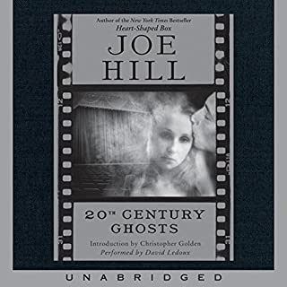 20th Century Ghosts                   By:                                                                                                                                 Joe Hill                               Narrated by:                                                                                                                                 David LeDoux                      Length: 12 hrs and 10 mins     974 ratings     Overall 4.0
