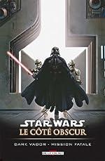Star Wars - Le côté obscur T12 - Dark Vador - Mission fatale de BLACKMAN-H+LEONARDI-R