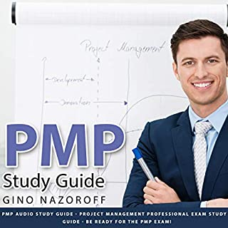 PMP Study Guide - PMP Audio Study Guide - Project Management Professional Exam Study Guide: Be Ready for The PMP Exam!                   By:                                                                                                                                 Gino Nazaroff                               Narrated by:                                                                                                                                 Ryan Sitzberger                      Length: 31 mins     20 ratings     Overall 3.0