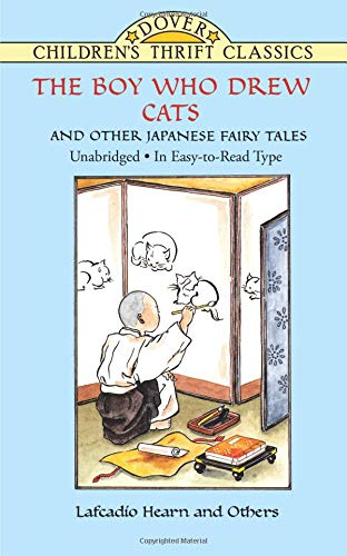 The Boy Who Drew Cats and Other Japanese Fairy Tales (Dover Children's Thrift Classics)の詳細を見る