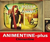 Animentine Plus Bossa Du Anime by Clementine