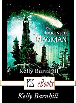 The Unlicensed Magician by [Kelly Barnhill]