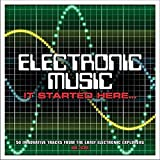 Electronic Music It Started Here...