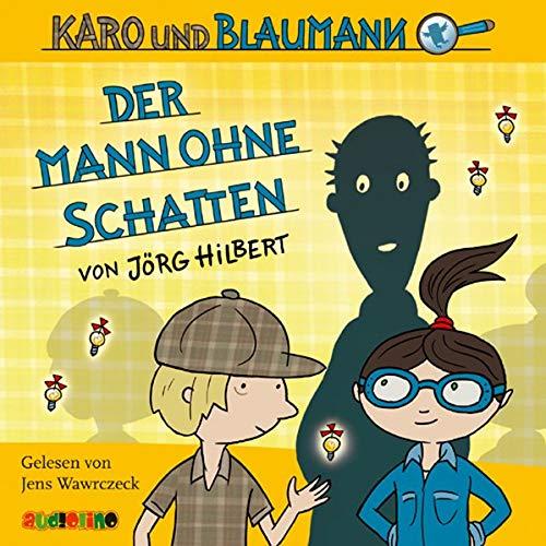 Karo und Blaumann 02. Der Mann ohne Schatten