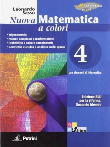 Nuova matematica a colori. Ediz. blu. Per le Scuole superiori. Con CD-ROM. Con espansione online: N.MAT.COL.BLU 4
