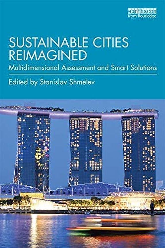 感じ数学的なテントSustainable Cities Reimagined: Multidimensional Assessment and Smart Solutions (English Edition)