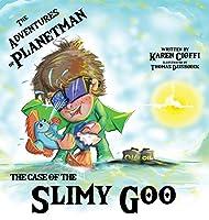 The Case of the Slimy Goo: The Adventures of Planetman