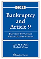 Bankruptcy and Article 9, 2015 Statutory Supplement: Visilaw Marked Version 1454859199 Book Cover