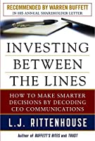 Investing Between the Lines: How to Make Smart Investment Decisions by Decoding Ceo Letters