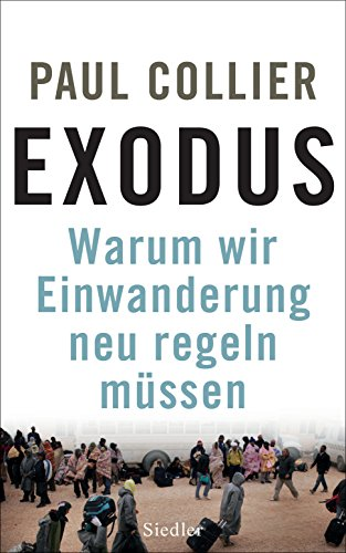 Exodus: Warum wir Einwanderung neu regeln müssen