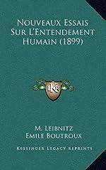 Nouveaux Essais Sur L'Entendement Humain (1899) de M Leibnitz