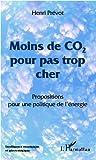 Moins de CO2 pour pas trop cher: Propositions pour une politique de l'énergie (Intelligence stratégique et géostratégie)