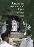Under the Ancestors' Eyes: Kinship, Status, and Locality in Premodern Korea (Harvard East Asian Monographs)
