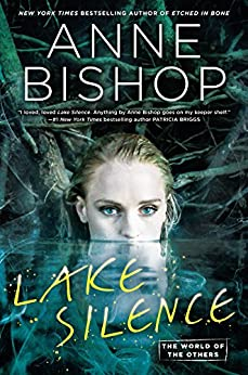 Lake Silence (World of the Others, The Book 1) by [Anne Bishop]