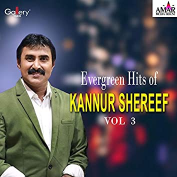 Evergreen Hits of Kannur Shereef, Vol. 3