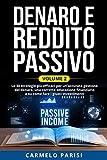 DENARO E REDDITO PASSIVO: Le 30 strategie più efficaci per un'accurata gestione del denaro, una corretta educazione finanziaria e su come fare i giusti investimenti. VOLUME 2